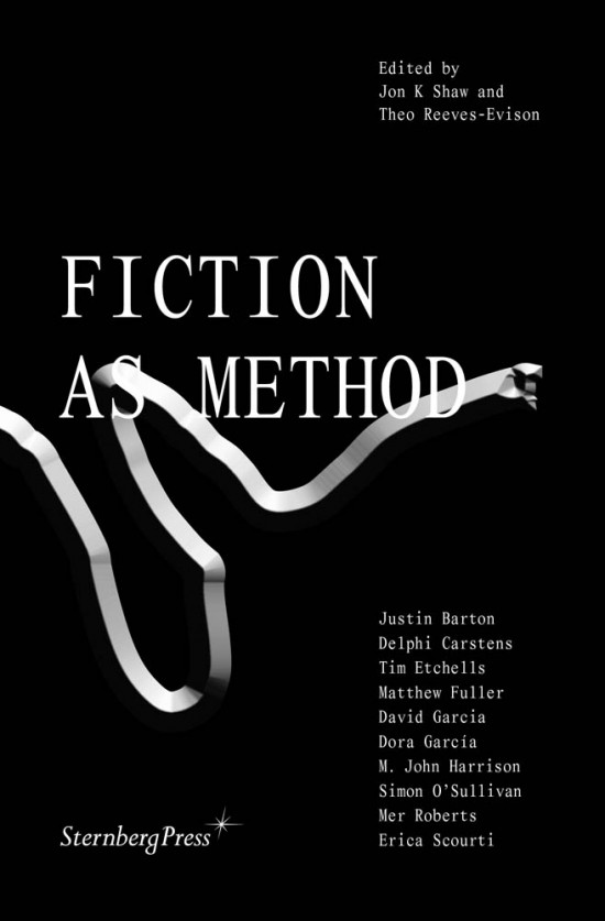 Jon K Shaw, Theo Reeves-Evision (eds.): Fiction as Method (2017)