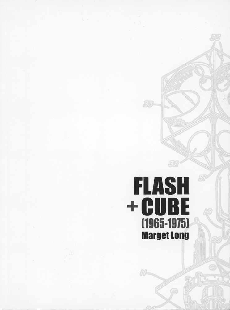 Marget Long: Flash + Cube, 1965-1975 (2012)