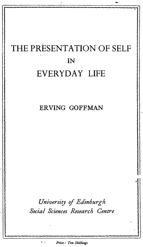 Goffman - Presentation of Self in Everyday Life