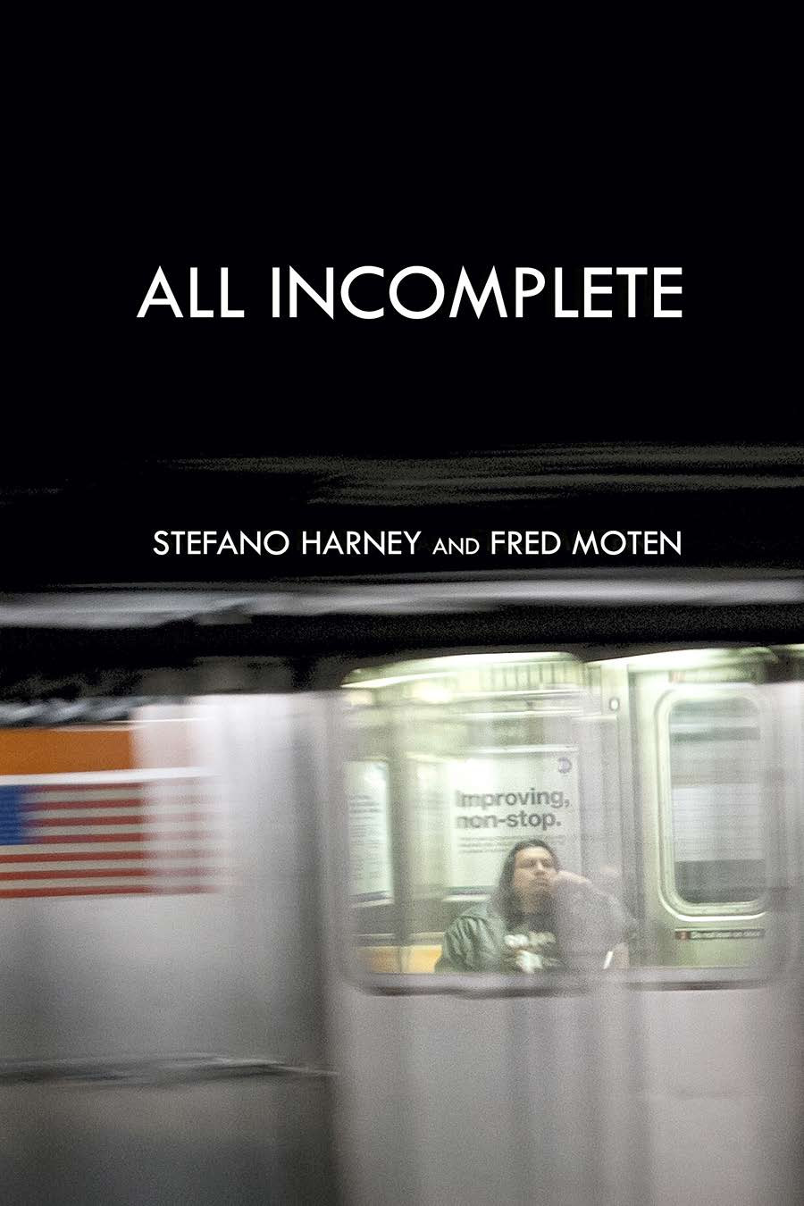 Stefano Harney, Fred Moten: All Incomplete (2021)