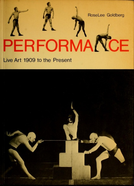 File:Goldberg RoseLee Performance Live Art 1909 to the Present.jpg