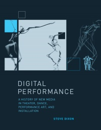 Performance art monoskop steve dixon digital performance a history of new media in theater dance performance art and installation 2007 pdf fandeluxe Choice Image