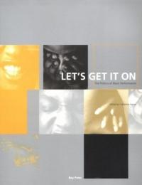 Performance art monoskop lets get it on the politics of black performance 1995 fandeluxe Choice Image