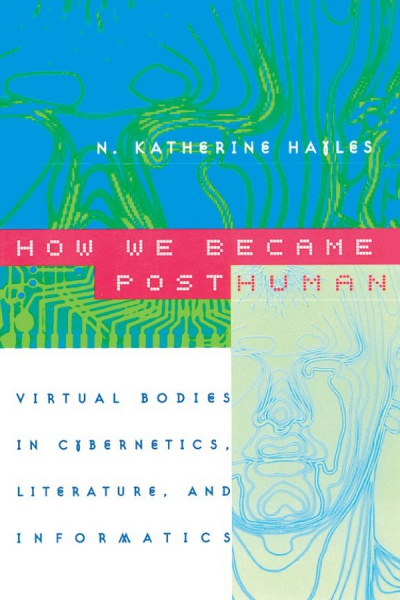 File:Hayles N Katherine How We Became Posthuman Virtual Bodies in Cybernetics Literature and Informatics.jpg