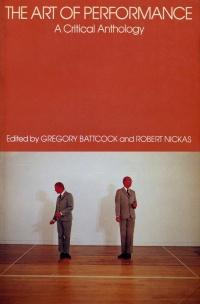 Performance art monoskop the art of performance a critical anthology eds battcock nickas 1984 pdf fandeluxe Choice Image